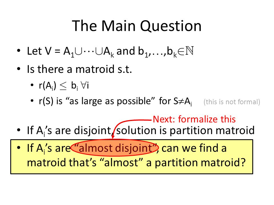 The Main Question Let V = A1[[Ak and b1,,bk2N